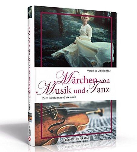 Märchen von Musik und Tanz: Zum Erzählen und Vorlesen (Musik Des Mittelalters)