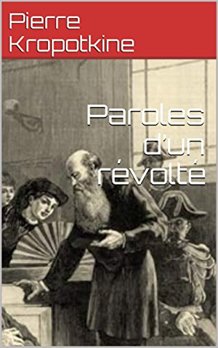 Paroles d'un révolté par Pierre  Kropotkine