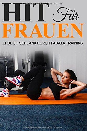 HIT FÜR FRAUEN: Endlich schlank durch Tabata Training por Suna Heyan
