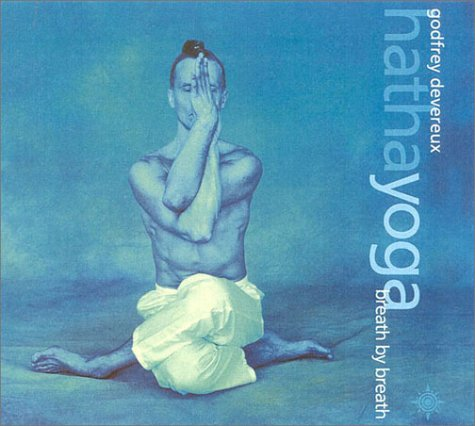 Hatha Yoga: Breath by breath por Godfrey Devereux