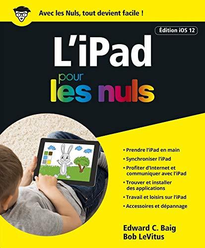 iPad ed iOS 12 pour les Nuls par Edward C. BAIG