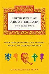 I Never Knew That About Britain: The Quiz Book by Christopher Winn (2010-08-12)