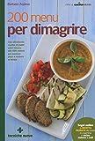 eBook Gratis da Scaricare 200 menu per dimagrire (PDF,EPUB,MOBI) Online Italiano
