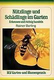 Nützlinge und Schädlinge im Garten. Erkennen und richtig handeln
