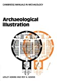 Archaeological Illustration (Cambridge Manuals in Archaeology)