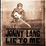 Lie To Me by Jonny Lang (1997-01-28)