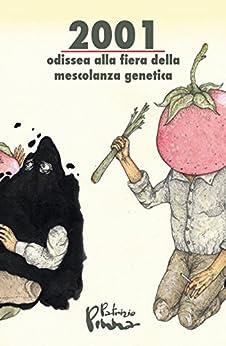2001 - Odissea alla fiera della mescolanza genetica di [Pinna, Patrizio]
