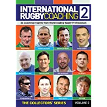International Rugby Coaching 2: Coaching Insights from World-Leading Rugby Professionals (The Collectors Series)