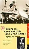 Beatles, Hagenbeck und Schopenhauer: Menschen und Ereignisse in Hamburg. Gedenktafeln der Patriotischen Gesellschaft -