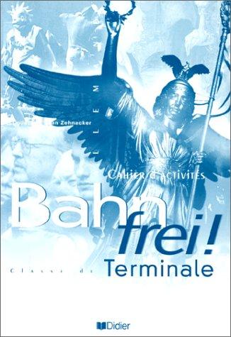 Bahn Frei !, terminale L.V.1 et L.V.2. Cahier d'activités