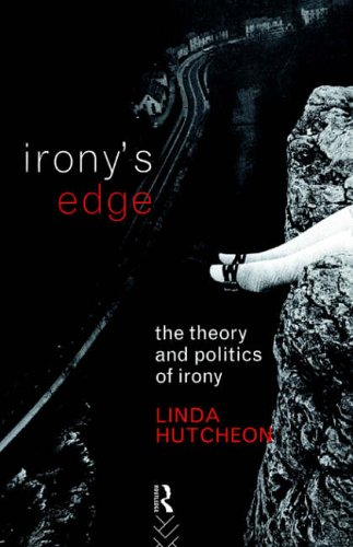 Irony's Edge: The Theory and Politics of Irony