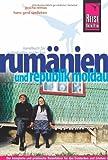 Rumänien und Republik Moldau: Der komplette und praktische Reisführer für das Entdecken und Erleben der Kultur und Natur Rumäniens und der Republik Moldau - Joscha Remus, Hans-Gerd Spelleken