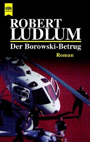 Der Borowski - Betrug. Roman. par Robert Ludlum