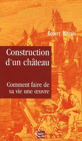 Construction d'un château : Traité du bonheur par Robert Misrahi
