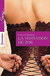 La tentation de Zoe : Harlequin collection Sexy