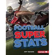 Football Super Stats (Pro Sports Stats (Alternator Books ™))