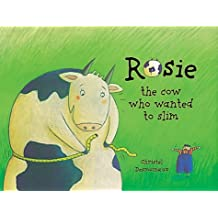 Rosie: The Cow Who Wanted to Slim (Cat's Whiskers)