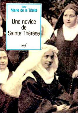 Une Novice de sainte Thérèse par Soeur Marie de la Trinité