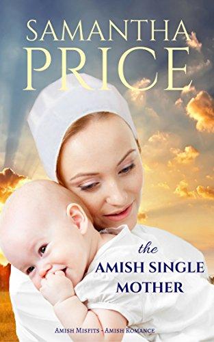 Amish Single (The Amish Single Mother: Amish Romance (Amish Misfits Book 4) (English Edition))