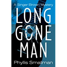 Long Gone Man (The Singer Brown Mystery Series Book 1)