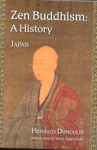 Zen Buddhism, Volume 2: A History: A History (Japan) (Treasures of the World's Religions)