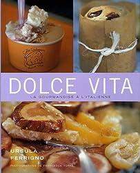 Dolce Vita : La gourmandise à l'italienne