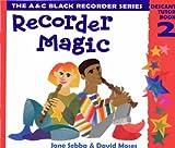 Recorder Magic: Descant: Tutor Book Bk.2 (Recorder Magic)