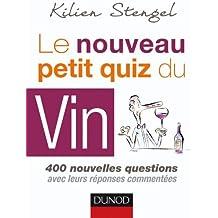 Le nouveau petit quiz du vin: 400 nouvelles questions avec leurs réponses commentées