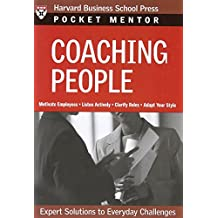 Coaching People: Expert Solutions to Everyday Challenges