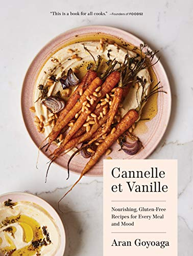 Cannelle et Vanille: Nourishing, Gluten-Free Recipes for Every Meal and Mood (English Edition)