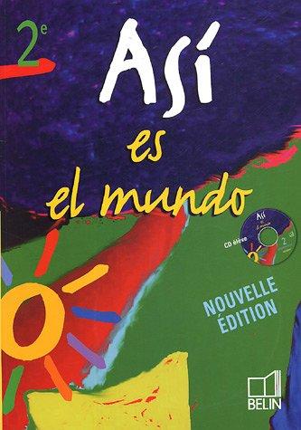 Espagnol 2e Asi es el mundo : Livre de l'élève (1CD audio)