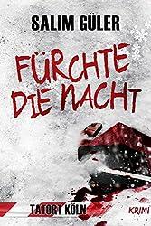 Fürchte die Nacht- Tatort Köln: Krimi (Köln Krimi 2)