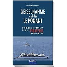 Geiselnahme auf der LE PONANT: Der Bericht des Kapitäns über die Piraterie im Golf von Aden