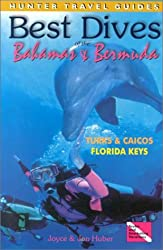 Best Dives of the Bahamas, Bermuda, the Florida Keys and Turks and Caicos (Hunter Travel Guides)
