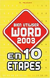 Bien utiliser Word 2003 en 10 étapes