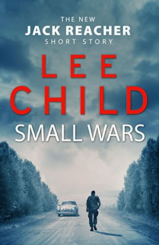 Small Wars: (The new Jack Reacher short story) (Kindle Single) (English Edition)