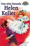 Una nina llamada Helen Keller: (Spanish language edition of A Girl Named Helen Keller) (Hola, Lector!) (Spanish Edition) by Margo Lundell (2003-02-01)