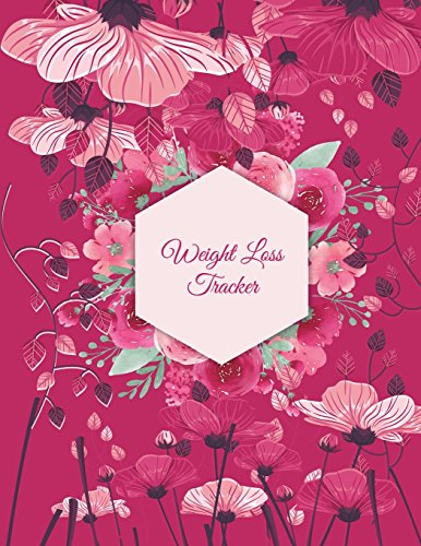 Weight Loss Tracker: Pink Floral Design,  Weekly Menu Meal Plan And Weekly Workout Progress Planner Large Print 8.5