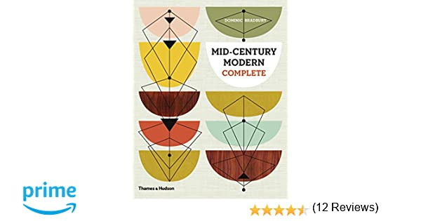 midcentury modern complete amazoncouk dominic bradbury books - Mid Century Modern