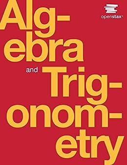 Algebra and Trigonometry (English Edition) di [Abramson, Jay]