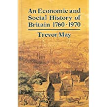 An Economic and Social History of Britain, 1760-1970