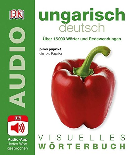 Visuelles Wörterbuch Ungarisch Deutsch: Mit Audio-App - jedes Wort gesprochen