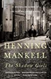 By Henning Mankell ; Ebba Segerberg ( Author ) [ Shadow Girls By Nov-2013 Paperback