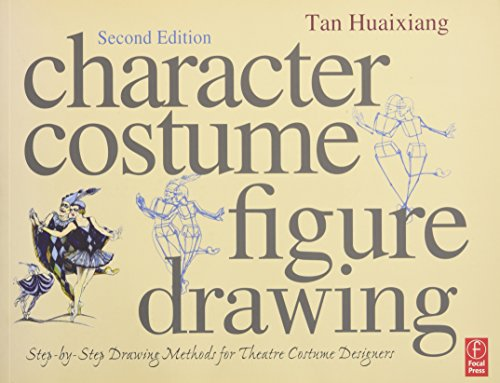Character Costume Figure Drawing: Step-by-Step Drawing Methods for Theatre Costume Designers por Tan Huaixiang