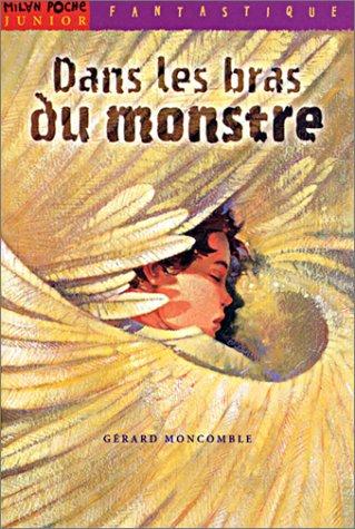 Dans les bras du monstre par Gérard Moncomble