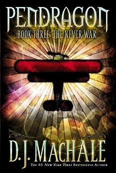 The Never War (Pendragon) von [MacHale, D.J.]