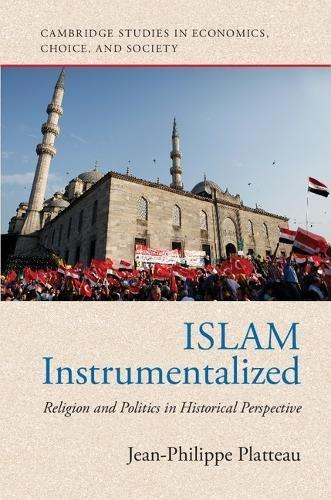 islam-instrumentalized-religion-and-politics-in-historical-perspective-cambridge-studies-in-economic