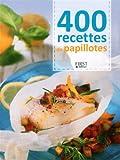 400 recettes de papillotes