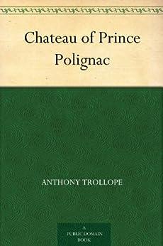 Chateau of Prince Polignac (English Edition) par [Trollope, Anthony]