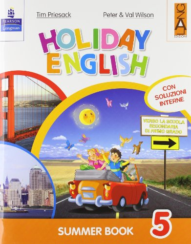 Holiday English. Summer Book. Con CD Audio. Per la 5 classe elementare